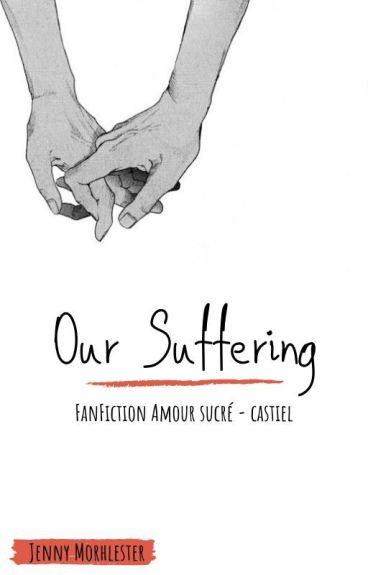 Castiel [FanFiction Amour Sucré] Your blood, my blood and our suffering