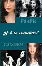 ¿Y si te encuentro? - CAMREN by anazch