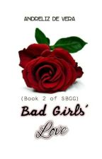 Badgirls' Love (Book Two of Si Badgirl at ang Gwapong Gangster) by ADVerb_