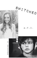 Switched // a.f.i by irwinxx5sos