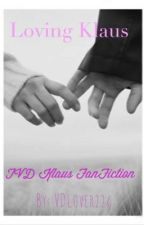 Loving Klaus (A Vampire Diaries/Klaus Fan Fiction) by vdlover226