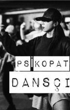 PSİKOPAT DANSÇI  by Compassionbook