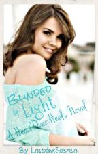 Blinded By Light: A Head Over Heels Novel: Hailee's POV by LostxInxStereo