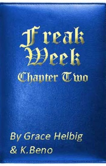 Freak Week Chapter Two Submission #writingwithgrace