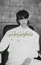 teacher | jeon jungkook by straybutstay