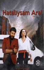 HATALIYSAM ARA!  by tugcefondip