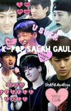 K-POP SALAH GAUL  by ShafiraWahyu