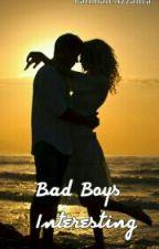 Bad Boys Interesting by FatimahZzahra