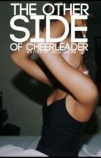 The Other Side Of Cheerleader  by albatraoz_ave