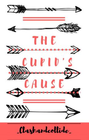 The Cupid's Cause (COMING 2019!) by _ClashAndCollide_