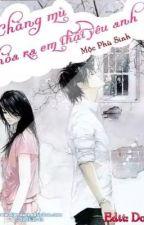 Chàng Mù Hoá Ra Em Thật Yêu Anh - Mộc Phù Sinh by YenTung21