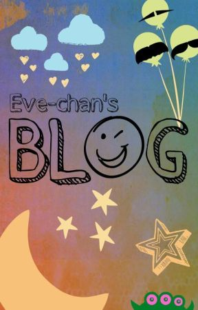 Eve-chan's Blog by Evelina_Online