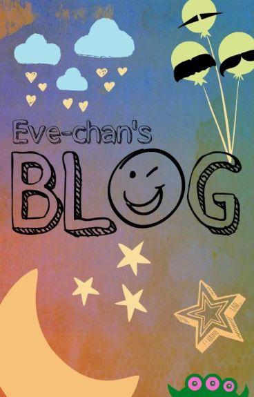 Eve-chan's Blog
