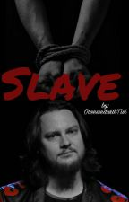 SLAVE (ON HOLD) by ObsessedwithTivi