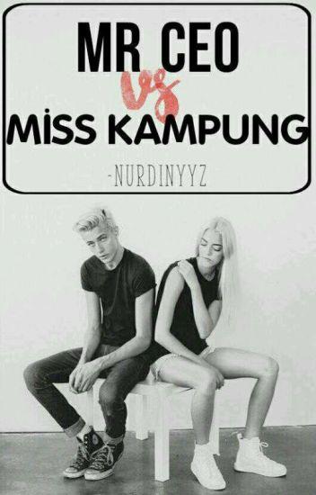 MR CEO VS MISS KAMPUNG [HOLD ON] [HIATUS]