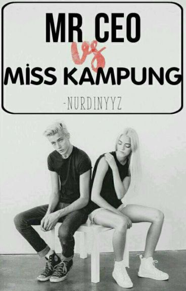 MR CEO VS MISS KAMPUNG [HOLD ON] [HIATUS]