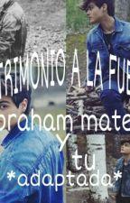 Matrimonio a la fuerza (Abraham Mateo Y tu) by Arlette_cotonette