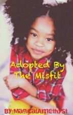 Adopted By The Misfit ~A Princeton Story~ by MagicalAmethyst