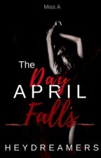 The Day April Falls by HeyyMissA