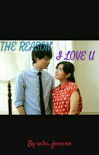 THE REASON I LOVE U by salri_forever