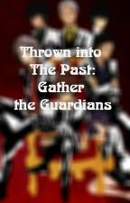 [KHR Fanfic Sưu Tầm] Thrown into The Past: Gather The Guardians by Sakai_Jin