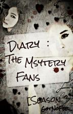 [C]Diary:The Mystery Fans [Season 3] by GotNoFeel_