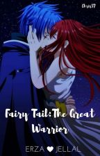 Fairy Tail: The Great Warrior [Jerza] by _Chris97_
