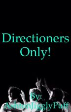 Directioners Only! by AshtonJigglyPuff