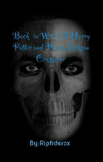 Back in War (A Harry Potter and Percy Jackson Crossover)