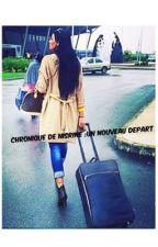 CHRONIQUE DE NISRINE : Un Nouveau Depart by LaMarseillaise26