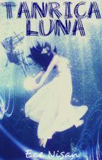 Tanrıça Luna (Bilim Kurgu Serisi 1) by Kamishiro_Hideyo