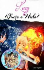 ¿Fuego o Hielo? (Graylu) [Fairy tail Awards 2016] by Snowgirl_24