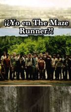 ¡¿Yo en The Maze Runner?! by Sangsterlovegirl16