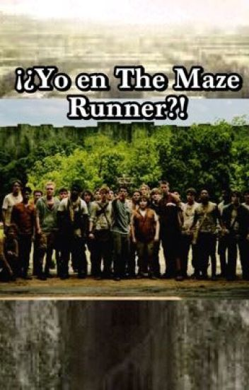 ¡¿Yo en The Maze Runner?!