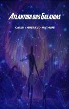 Atlântida das Galáxias by Caleb-Roulan