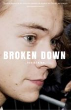 Broken Down H.S (Book 2) by _louistyles