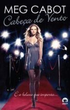 Cabeça De Vento(Livro#1)-Meg Cabot by lihayalla