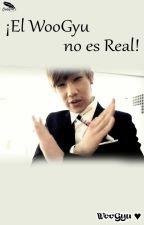 [WooGyu] ¡El WooGyu no es Real! by Cindy_Elric