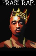 Frasi Rap Trap. by FrancescaOssarg
