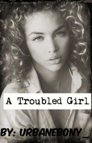 A Troubled Girl