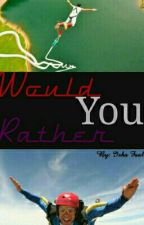 Would You Rather... by IshaFaal
