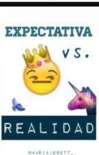 Expectativa vs Realidad by XxYuriko-ChanxX