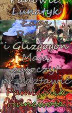 Pamiętnik Huncwota [One Shot's] by Patrycjaawrewszuk
