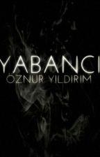 YABANCI(KITAP OLDU) by oznuryildirimybanci