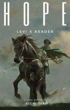 H O P E [Levi X Reader] by lyccyaricchie