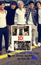Living With The Guys [One Direction Fan Fiction] by Shellers18