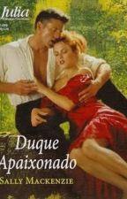 (NOBRES APAIXONADOS) (1) - Duque Apaixonado - Sally Mackenzie by Daanlimaa