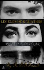 Legends of Ragathor: Rise of Kyrotaar by RhysSnaith