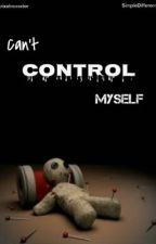Can't Control Myself  by SimpleDifferent