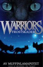 Kattekrigerne - Frostskader | GONNA BE REWRITTEN | by MuffinLamaPotet